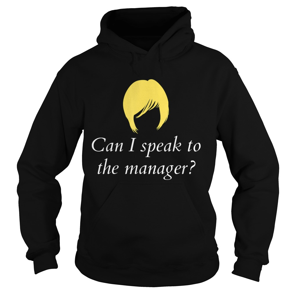 Can I Speak To The Manager  Hoodie