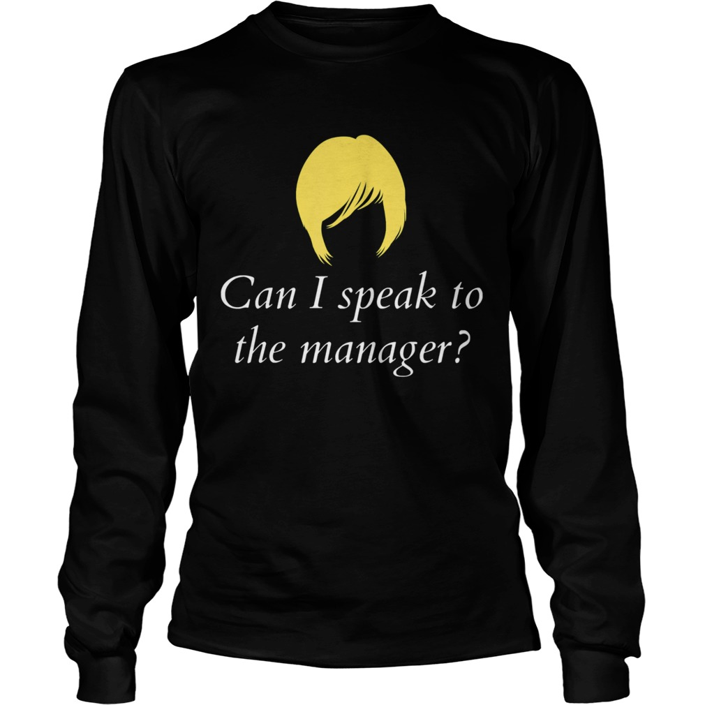 Can I Speak To The Manager  Long Sleeve