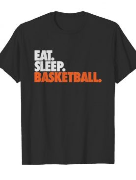 Eat sleep basketball shirt