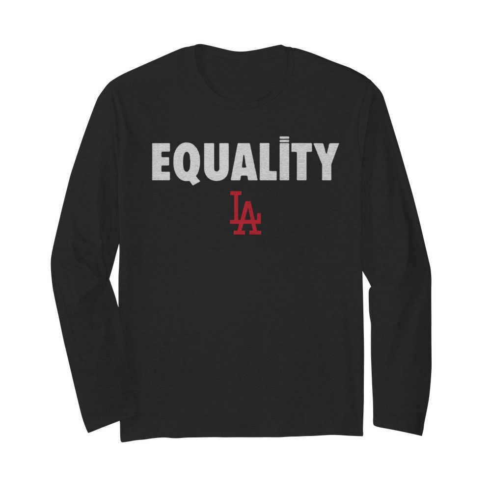 Equality Los Angeles LA  Long Sleeved T-shirt