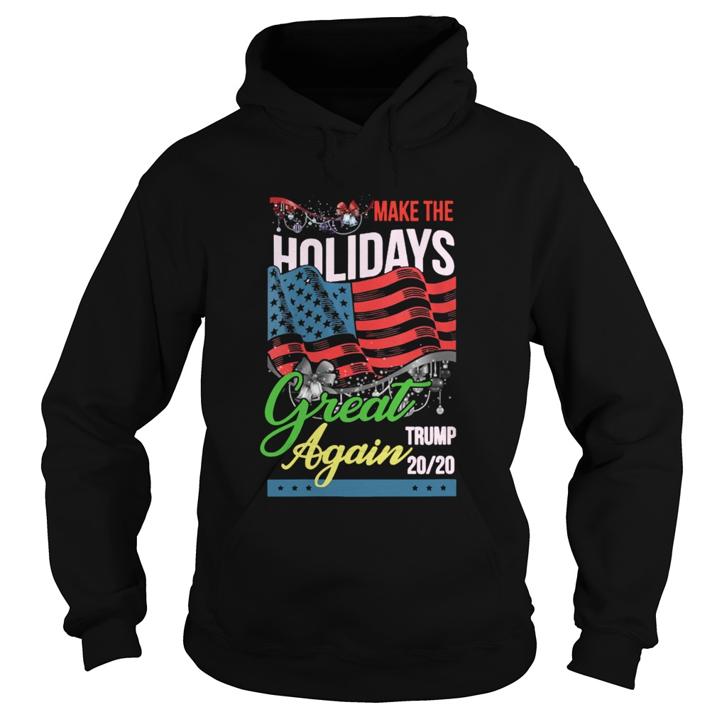 Make The Holidays Great Again Trump American Flag Election  Hoodie