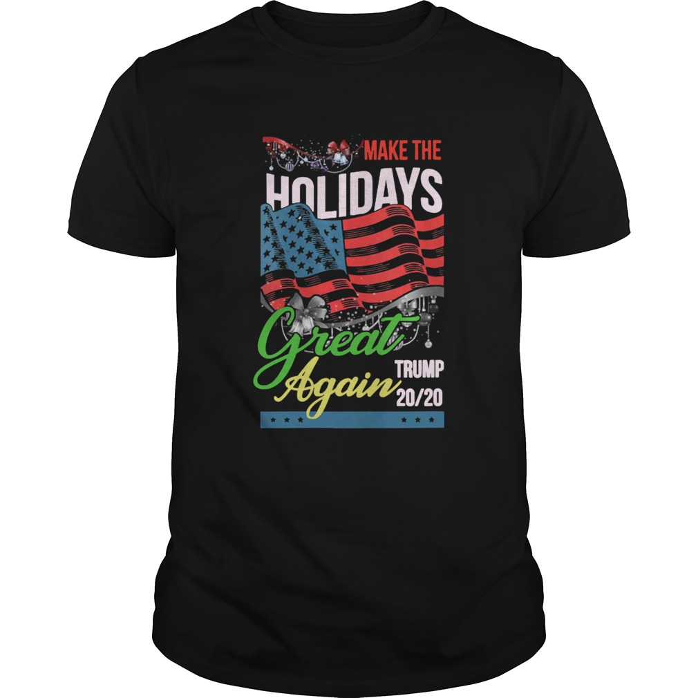 Make The Holidays Great Again Trump American Flag Election  Unisex