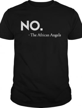 No The African Angels Prayer Response shirt