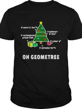 Oh Geometree Christmas Tree Math Teacher Geometry Xmas shirt