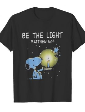 Snoopy and woodstock be the light matthew shirt
