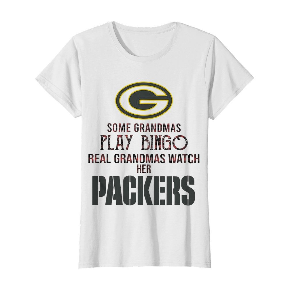 Some Gramdmas Play Bingo Real Grandmas Watch Her Packers  Classic Women's T-shirt