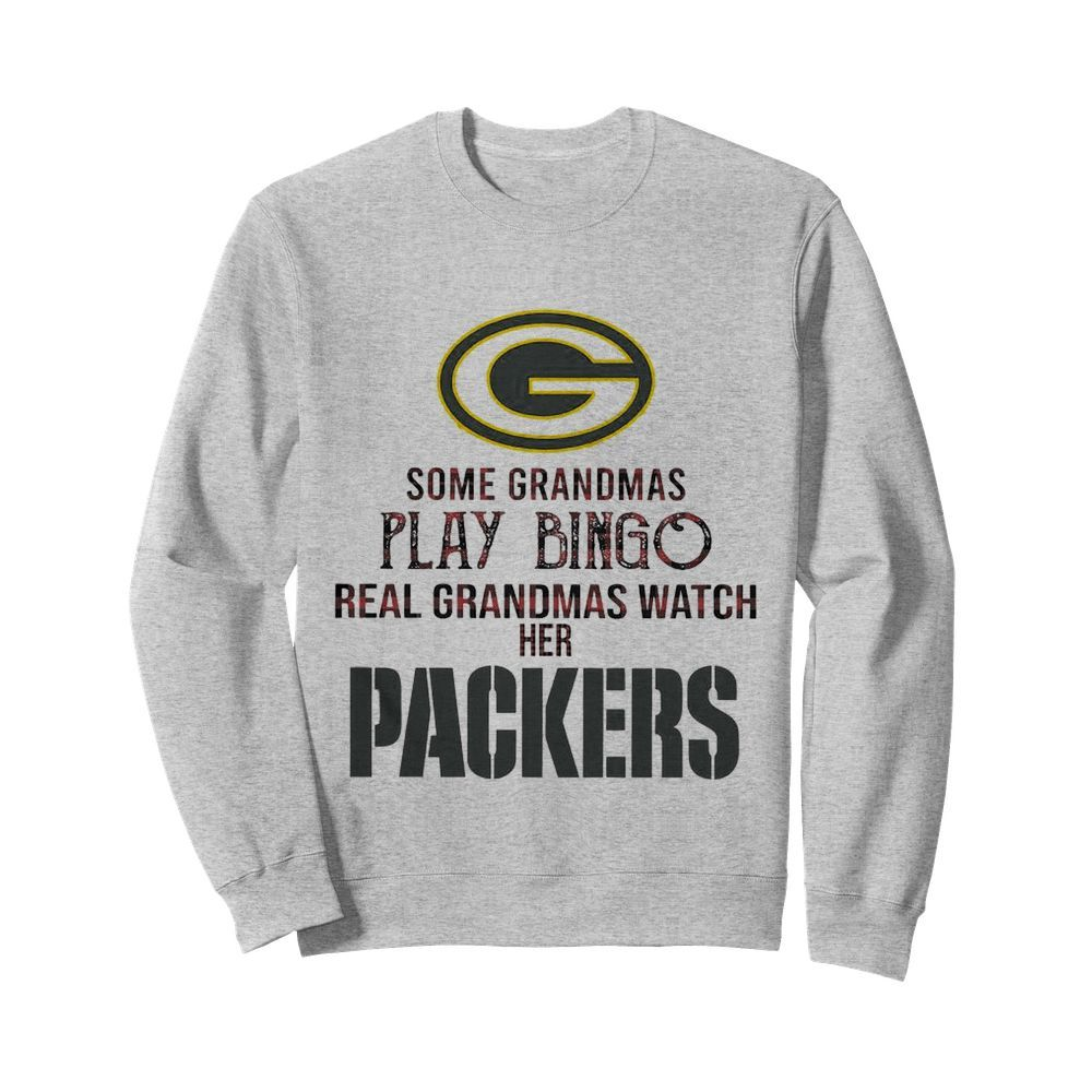 Some Gramdmas Play Bingo Real Grandmas Watch Her Packers  Unisex Sweatshirt