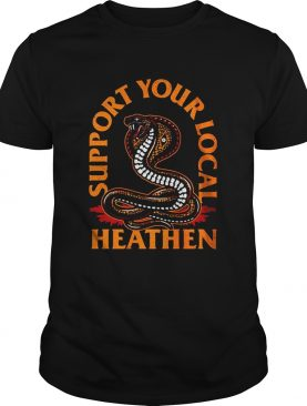 Support Your Local Heathen shirt