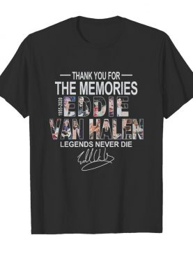 Thank You For The Memories Eddie Van Halen Legends Never Die shirt