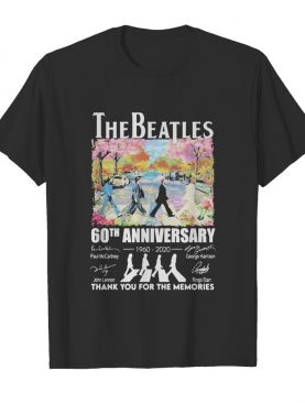 The beatles 60th anniversary 1960 2020 thank you for the memories signatures flowers shirt
