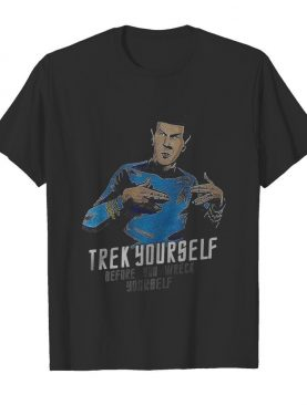 Trey Yourself Before You Wreck Yourself shirt