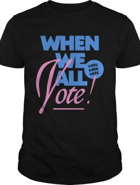 When We All Vote shirt