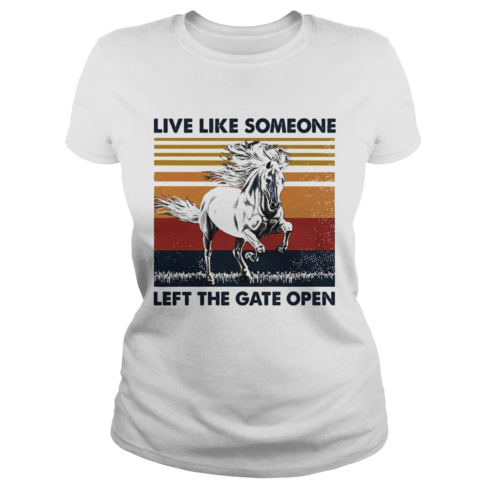 live like someone left the gate open vintage  Classic Ladies