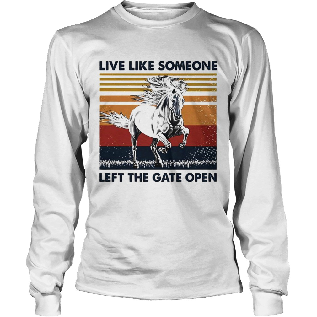 live like someone left the gate open vintage  Long Sleeve