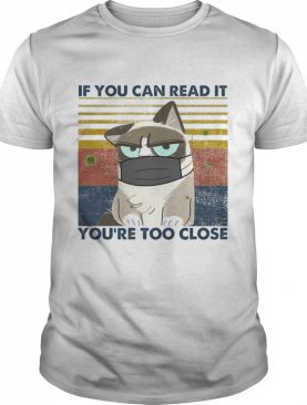Cat If You Can Read It You'Re Too Close Corona Vintage shirt