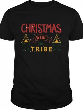 Christmas With The Tribe shirt
