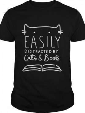 Easily distracted Cats and Books shirt