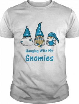 Happy Hanging With My Gnomies shirt