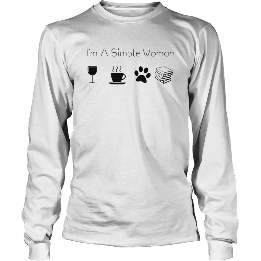 Im A Simple Woman Wine Coffee Paw Dog And Book  Long Sleeved T-shirt