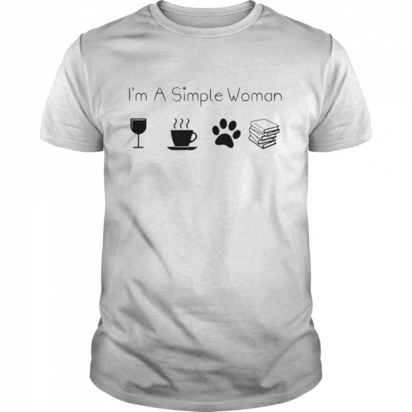 Im A Simple Woman Wine Coffee Paw Dog And Book shirt