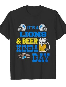 It's a detroit lions and beer kinda day shirt