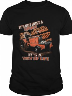 Its Not Just A Sport Its A Way Of Life shirt