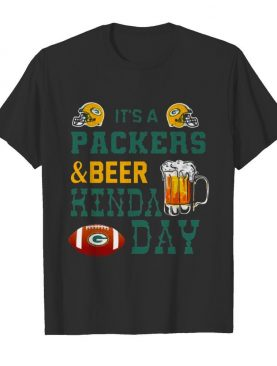 Its a Packers and Beer kinda day tshirt