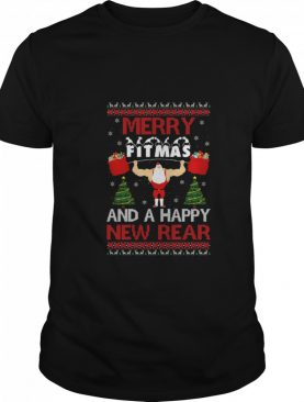 Merry Fitmas And A Happy New Rear Gym Ugly Christmas shirt
