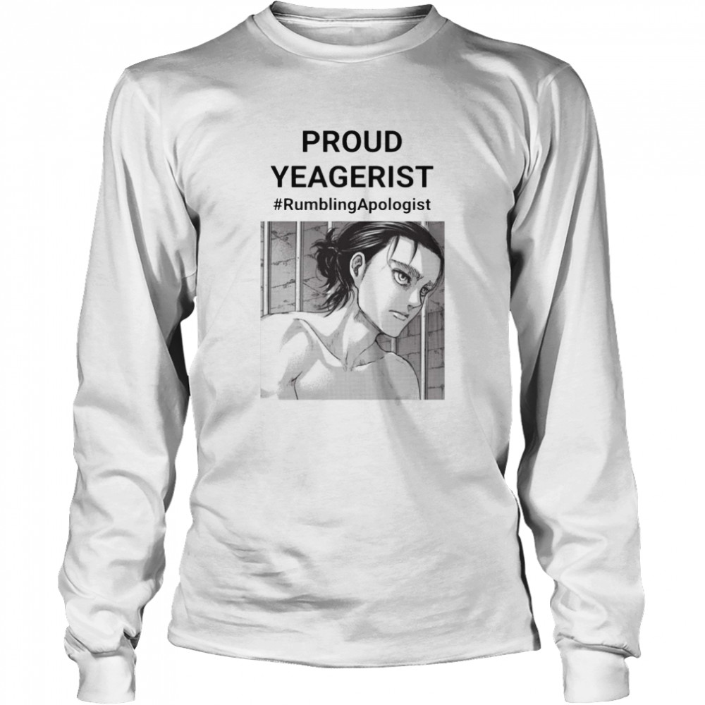 Proud Yeagerist Rumbling Apologist Long Sleeved T-shirt