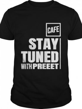 Stay tuned shop cafe shirt