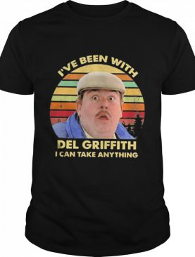 ive been with del griffith i can take anything vinatge shirt