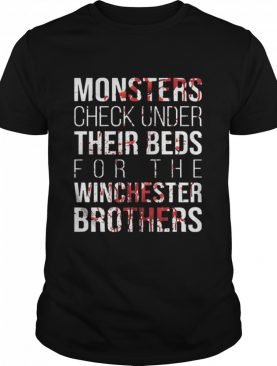 Monster check under their beds for the winchester brothers shirt
