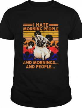 Pug I hate morning people and mornings and people vintage shirt