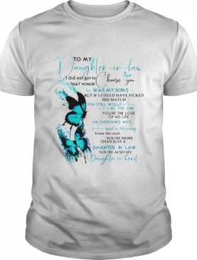 To My Daughter In law I Didn't Get To That Honor Choose You shirt